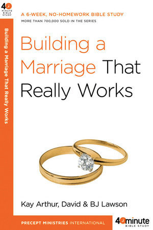 Building a Marriage That Really Works by