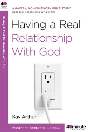 Having a Real Relationship with God by
