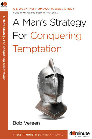 A Man's Strategy for Conquering Temptation by