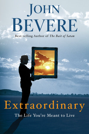 Extraordinary by John Bevere