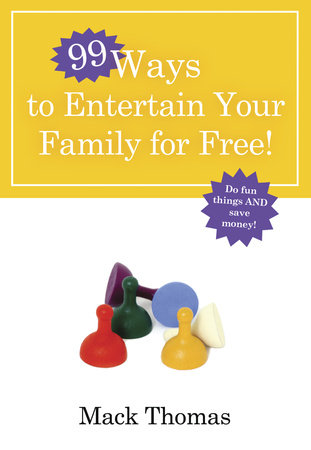 99 Ways to Entertain Your Family for Free! by