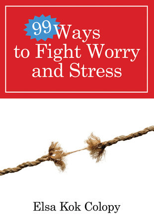 99 Ways to Fight Worry and Stress by