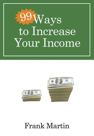 99 Ways to Increase Your Income by