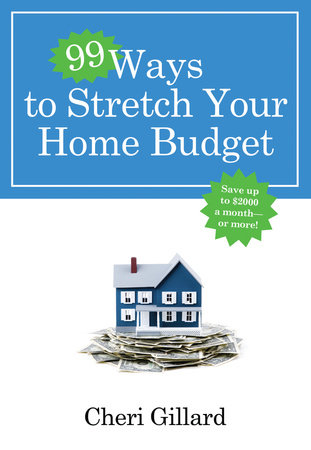 99 Ways to Stretch Your Home Budget by
