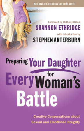 Preparing Your Daughter for Every Woman's Battle by Shannon Ethridge