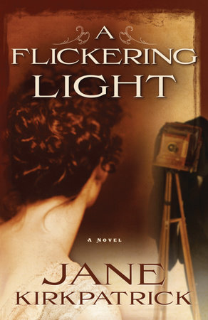 A Flickering Light by Jane Kirkpatrick