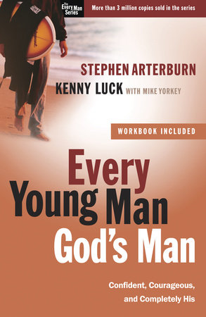 Every Young Man, God's Man by Kenny Luck and Stephen Arterburn
