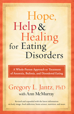 Hope, Help, and Healing for Eating Disorders by Dr. Gregory L. Jantz and Ann McMurray