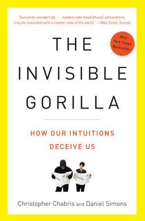 The Invisible Gorilla by Christopher Chabris and Daniel Simons