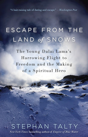 Escape from the Land of Snows by Stephan Talty