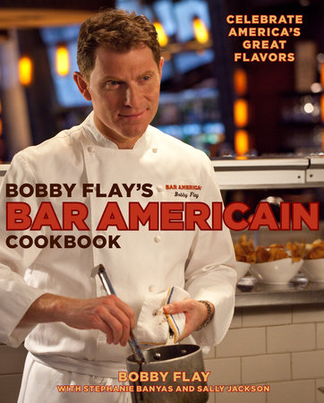 Bobby Flay's Bar Americain Cookbook by Bobby Flay, Stephanie Banyas and Sally Jackson