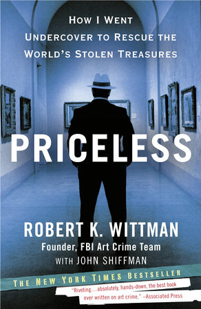 Priceless by John Shiffman and Robert K. Wittman