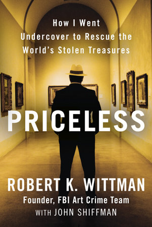 Priceless by Robert K. Wittman and John Shiffman