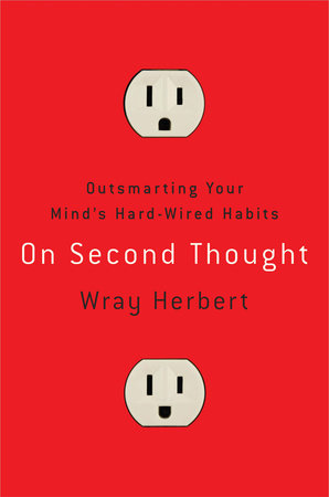 On Second Thought by Wray Herbert