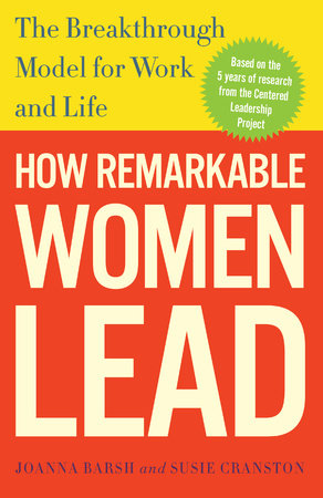 How Remarkable Women Lead by Joanna Barsh, Susie Cranston and Geoffrey Lewis