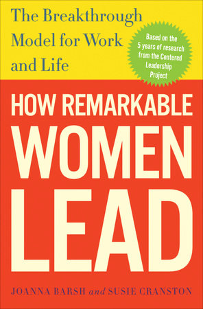 How Remarkable Women Lead by Susie Cranston, Joanna Barsh and Geoffrey Lewis