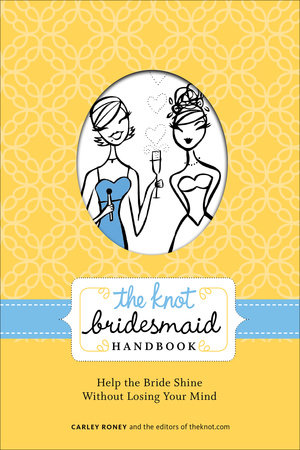 The Knot Bridesmaid Handbook by
