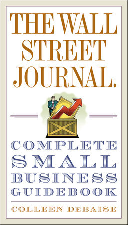 The Wall Street Journal. Complete Small Business Guidebook by