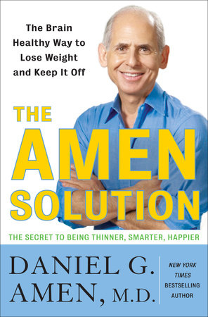The Amen Solution by Daniel G. Amen, M.D.