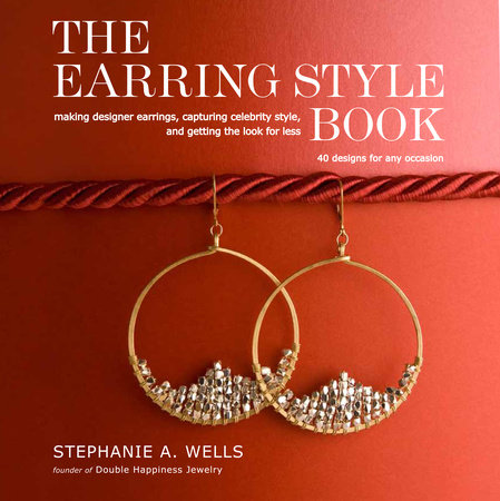 The Earring Style Book by Stephanie A. Wells