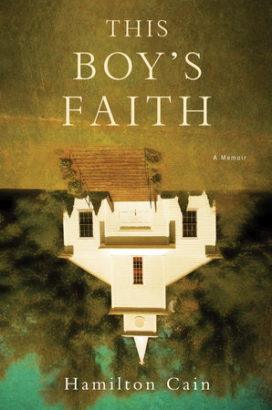 This Boy's Faith by Hamilton Cain