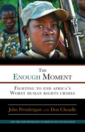 The Enough Moment by Don Cheadle and John Prendergast