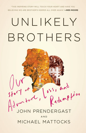 Unlikely Brothers by John Prendergast and Michael Mattocks