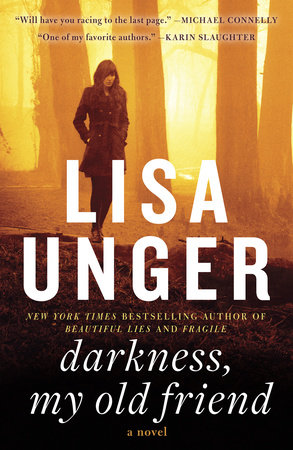 Darkness, My Old Friend by Lisa Unger