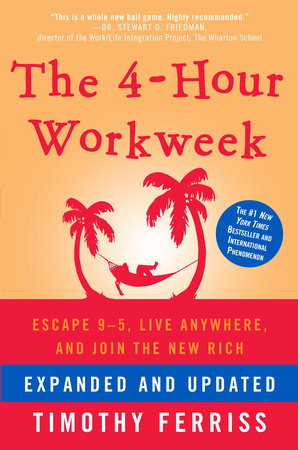 The 4-Hour Workweek, Expanded and Updated by