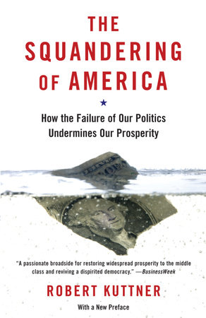 The Squandering of America by