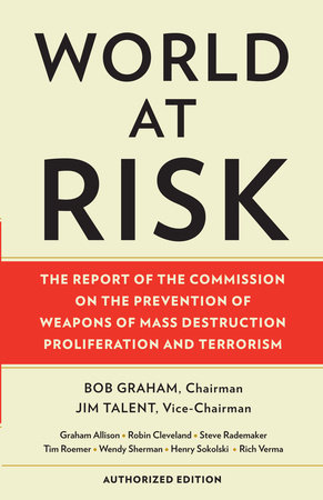 World at Risk by Senator Bob Graham and Commission on Prevention/WMDs