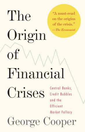 The Origin of Financial Crises by