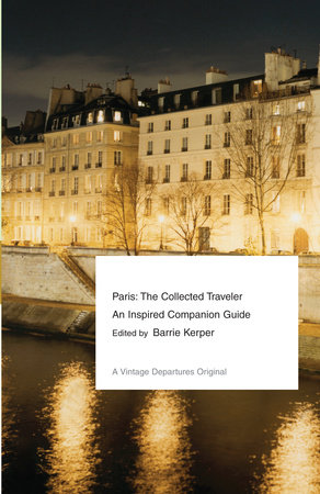 Paris: The Collected Traveler by Barrie Kerper