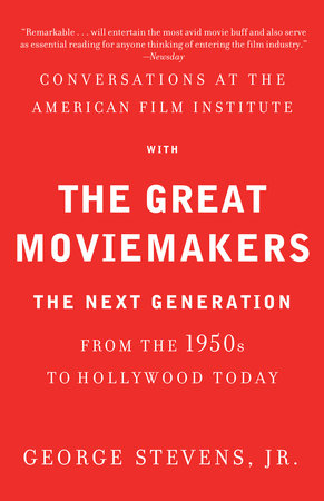 Conversations at the American Film Institute with the Great Moviemakers by