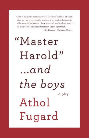 MASTER HAROLD&THE BOYS by Athol Fugard
