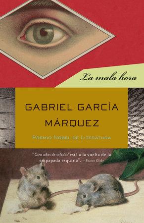 La mala hora by Gabriel García Márquez