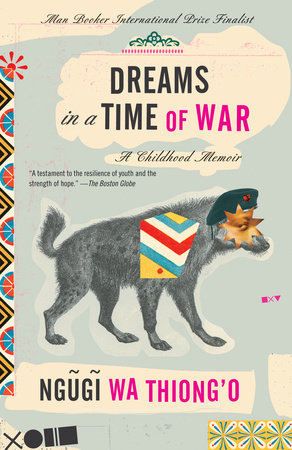 Dreams in a Time of War by Ngugi wa'Thiong'o
