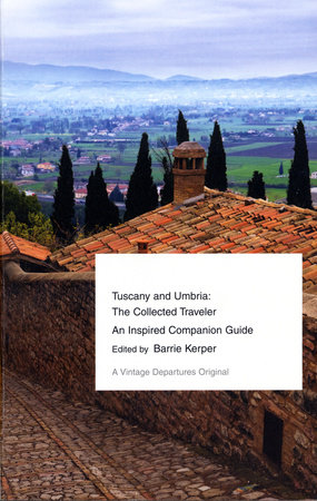 Tuscany and Umbria: The Collected Traveler by