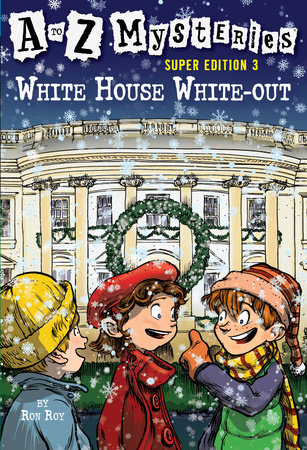 A to Z Mysteries Super Edition 3: White House White-Out by