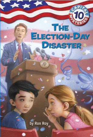 Capital Mysteries #10: The Election-Day Disaster by