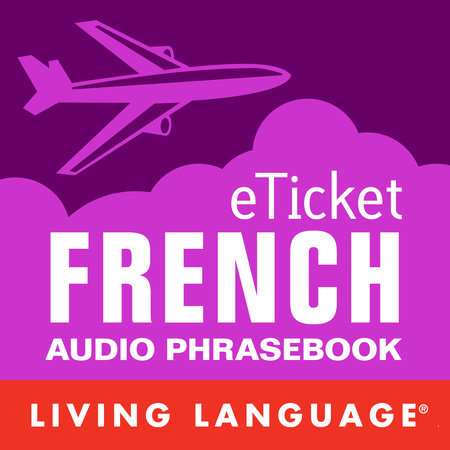 eTicket French by Living Language
