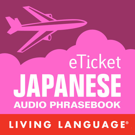 eTicket Japanese by Living Language