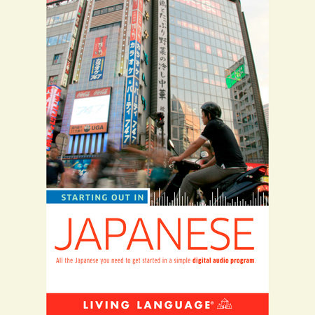 Starting Out in Japanese by Living Language