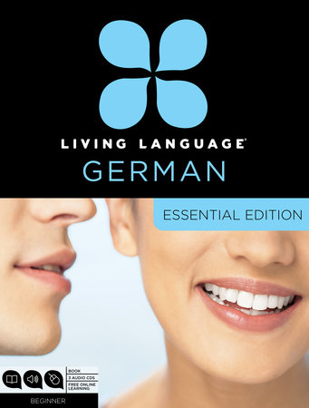 Living Language German, Essential Edition by