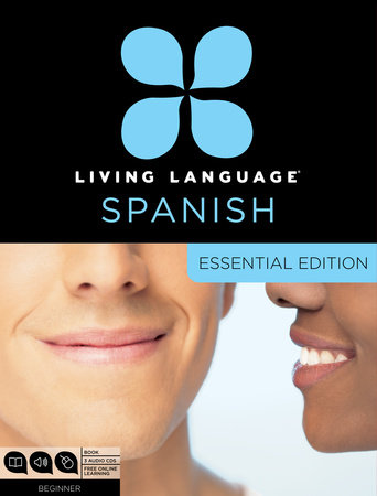 Living Language Spanish, Essential Edition by Living Language