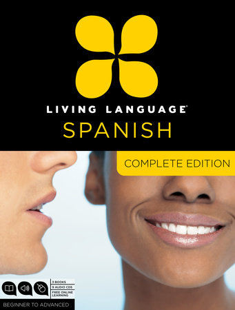 Living Language Spanish, Complete Edition by Living Language
