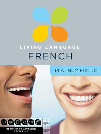 Living Language French, Platinum Edition by
