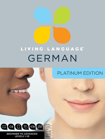 Living Language German, Platinum Edition by