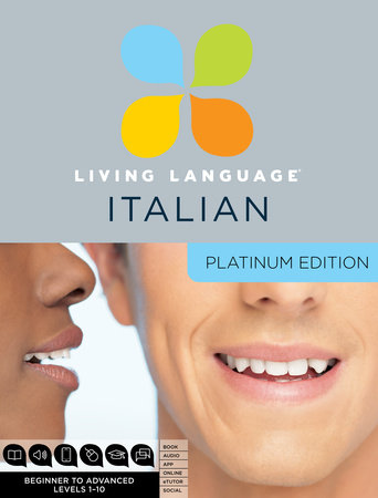 Living Language Italian, Platinum Edition by