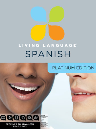 Living Language Spanish, Platinum Edition by